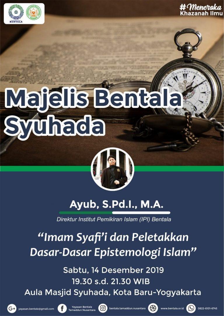 MBS 14 Desember 2019 – Imam Syafi'i dan Peletakan Dasar-Dasar Epistemologi Islam