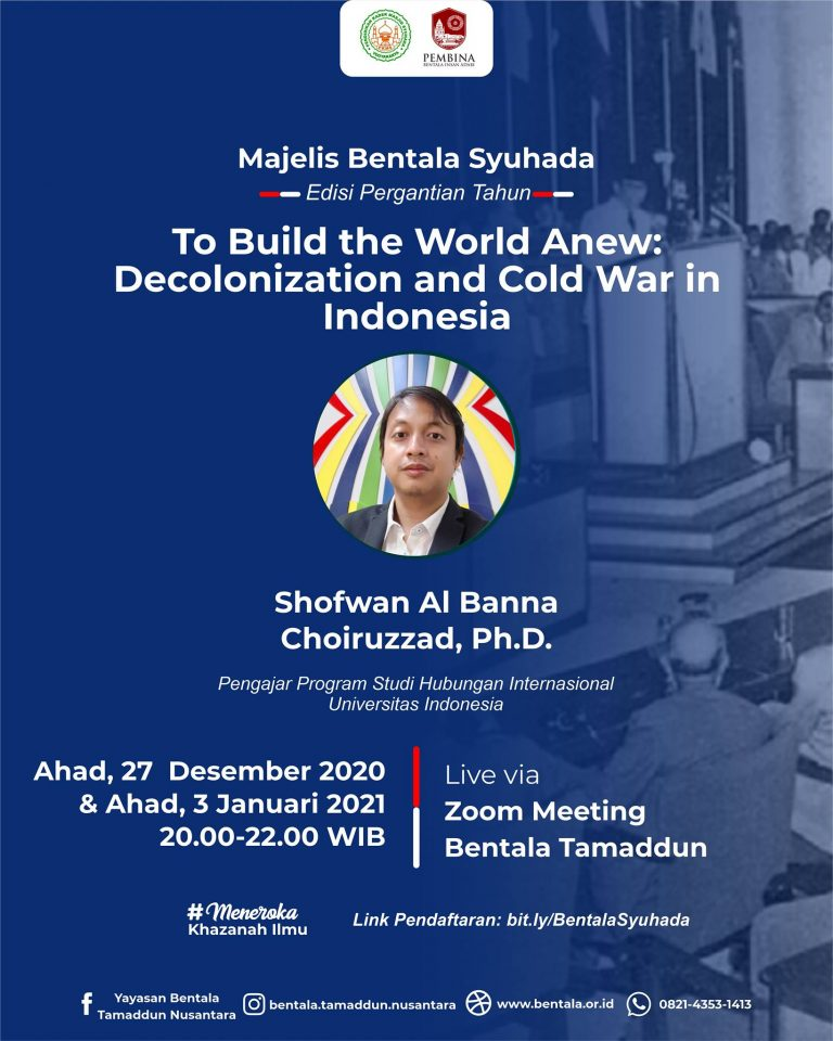 MBS 27 Desember 2020 – To Build a World Anew: Decolonization and Cold War in Indonesia